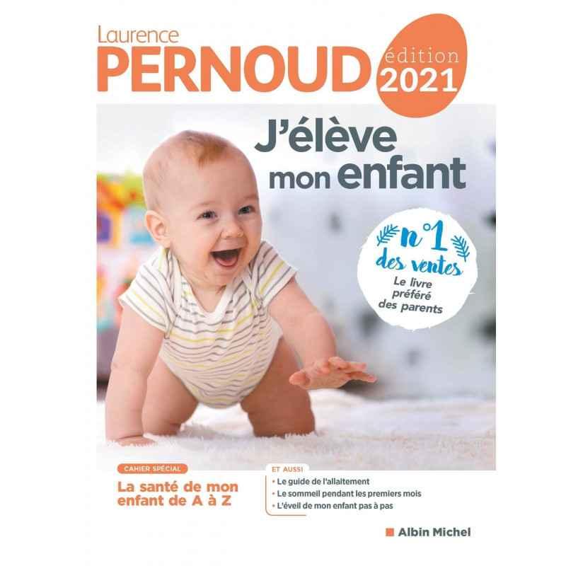 J'ÉLÈVE MON ENFANT - ÉDITION 2021- LAURENCE PERNOUD